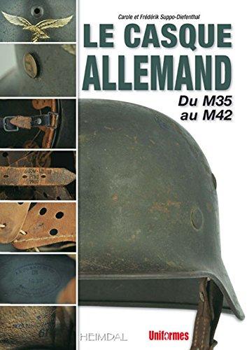 Le casque allemand : Tome 1, Du M35 au M42 par Carole Suppo-Diefenthal