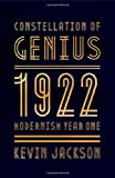 Constellation of Genius: 1922: Modernism Year One by Kevin Jackson (2013-09-17)