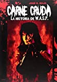 Carne Cruda: La Historia de W.A.S.P.