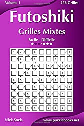 Futoshiki Grilles Mixtes - Facile à Difficile - Volume 1-276 Grilles