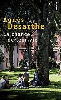 La chance de leur vie par Agnès Desarthe