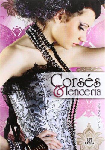 Corsés y Lencería: El Alma Femenina (Moda Vintage)