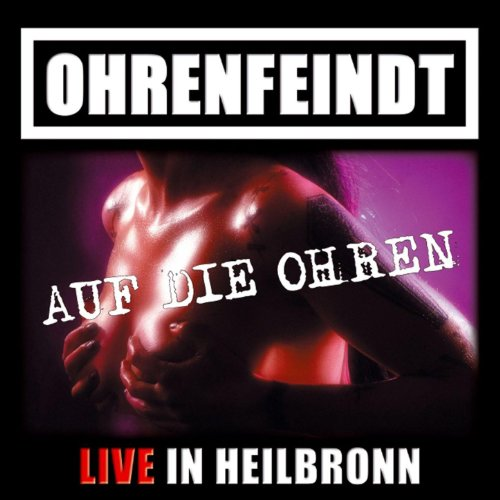 Ohrenfeindt (live 04.10.2008 Heilbronn)