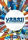 YABAI!: Grandes videojuegos que se quedaron en Japón par David Boscá Albors