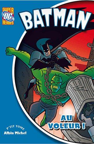 Batman, Tome 4 : Au voleur !