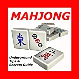 Mahjong: Underground Tips & Secrets Guide (English Edition)