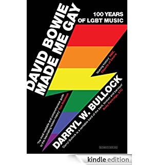 David Bowie Made Me Gay: 100 Years of LGBT music [Edizione Kindle]