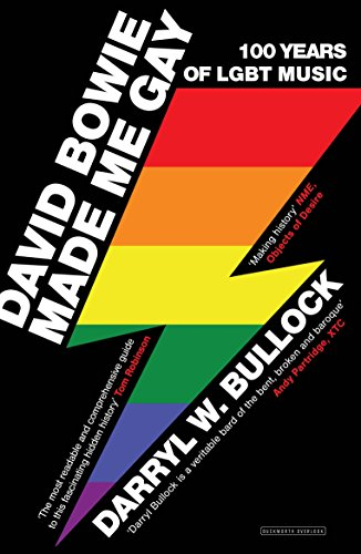 David Bowie Made Me Gay: 100 Years of LGBT Music (English Edition)