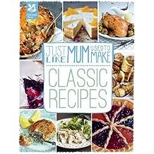 Just Like Mum Used to Make: Classic Recipes by Mason, Laura, Paston-Williams, Sara (2013) Hardcover