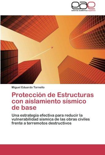 Protección de Estructuras con aislamiento sísmico de base por Tornello Miguel Eduardo
