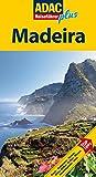 ADAC Reiseführer plus ADAC Reiseführer plus Madeira: Mit extra Karte zum Herausnehmen - Daniela Schetar-Köthe, Friedrich Köthe