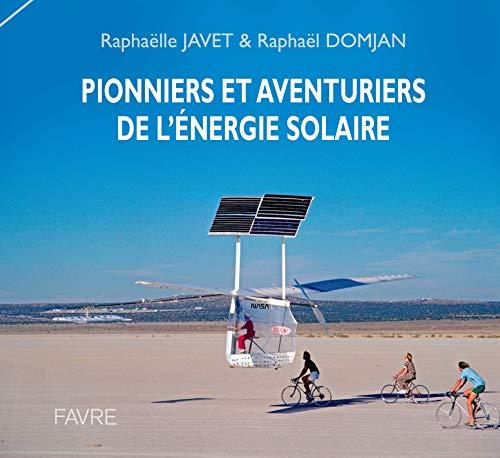 Pionniers et aventuriers de l'énergie solaire