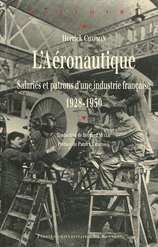 L'Aéronautique : Salariés et patrons d'une industrie française (1928-1950)