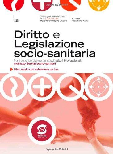 Diritto e legislazione socio-sanitaria. Con espansione online. Per le Scuole superiori