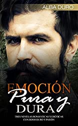 Emoción Pura y Dura: Tres Novelas Románticas y Eróticas con BDSM Duro y Pasión (Colección de Romance y Erótica)