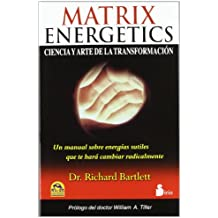 Matrix Energetics: Ciencia y Arte de la Transformacion = Matrix Energetics (2012)