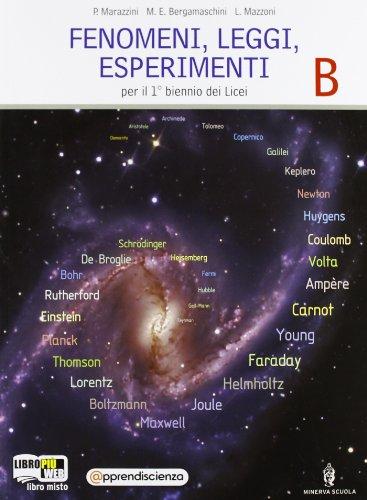Fenomeni, leggi, esperimenti. Vol. B: Movimento, forza, energia-Fenomeni termici. Con espansione online. Per le Scuole superiori