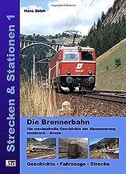 Die Brennerbahn: Die wechselvolle Geschichte der Alpenquerung Innsbruck – Bozen