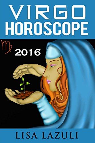 Virgo Horoscope 2016: Volume 6