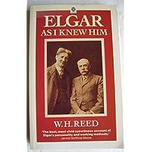 Elgar as I Knew Him (Oxford paperbacks)