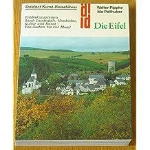 Die Eifel. Entdeckungsreisen durch Landschaft, Geschichte, Kultur und Kunst - von Aachen bis zur Mosel (DuMont-Kunst-Reiseführer)