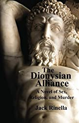 The Dionysian Alliance: A Novel of Sex, Religion, and Murder by Jack Rinella (2011-08-17)
