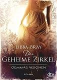 Der geheime Zirkel: Gemmas Visionen: Roman