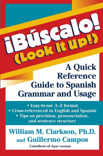 !búscalo! (Look It Up!): A Quick Reference Guide to Spanish Grammar and Usage por William M. Clarkson