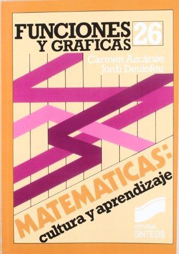 Funciones y gráficas (Matemáticas, cultura y aprendizaje) por C./Deulofeu, J. Azcárate