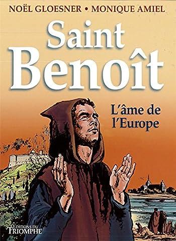 Saint Benoît : L'âme de