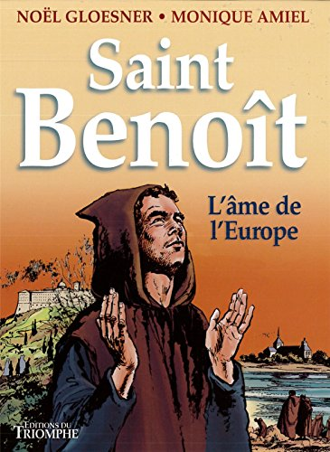 Saint Benoît : L'âme de l'Europe