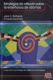 Estrategias de reflexion sobre la ensenanza de idiomas / Reflective Teaching in Second Language Classrooms
