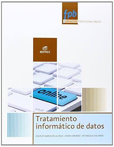 Tratamiento informático de datos por Jesús María García de la Cruz Delgado, Josefa Ormeño Alonso, María Ángeles Valverde Martín