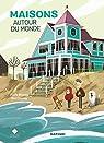 Maisons autour du monde par Cassany