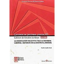 La negociación colectiva tras la reforma laboral: criterios de la doctrina judicial