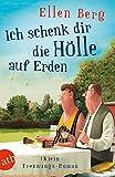 Ich schenk dir die Hölle auf Erden: (K)ein Trennungs-Roman - Ellen Berg