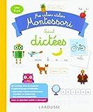 Mon cahier-atelier Montessori de dictées