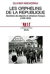 Les Orphelins de la République. Destinées des députés et sénateurs français (1940-1945)