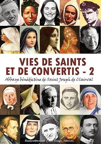 Vies de saints et de convertis, tome 2