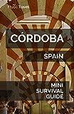 Córdoba Mini Survival Guide