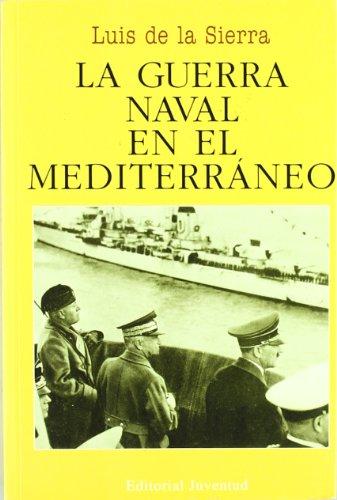 La guerra naval en el Mediterraneo (LUIS DE LA SIERRA)