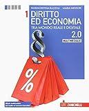 Diritto ed economia 2.0 tra mondo reale e digitale. Per le Scuole superiori. Con Contenuto digitale (fornito elettronicamente): 1