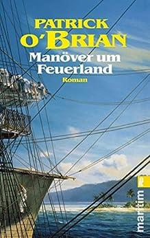 Manöver um Feuerland (Ein Jack-Aubrey-Roman 10) (German Edition) di [O'Brian, Patrick]