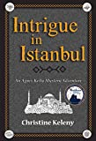 Intrigue in Istanbul: An Agnes Kelly Mystery Adventure by Christine Keleny front cover