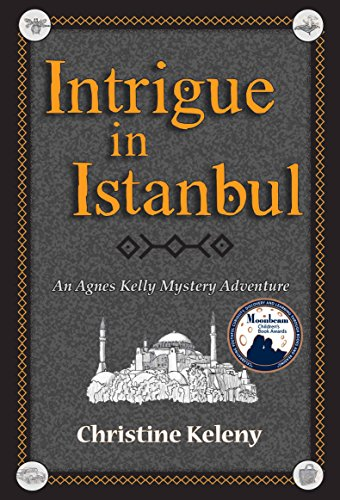 Intrigue in Istanbul: An Agnes Kelly Mystery Adventure