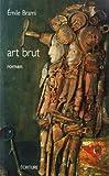 Art brut (Ecriture&Comm.)