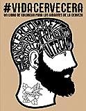 Vida cervecera: un libro de colorear para los - Best Reviews Guide
