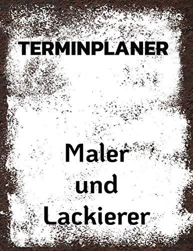 Terminplaner Maler und Lackierer: Termintagebuch | Terminplan | Terminplaner-Buch |  tägliche Termine