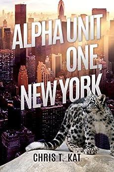 Alpha Unit One, New York (English Edition)