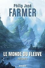 Le monde du fleuve, intégrale de Philip José Farmer